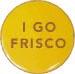 I Go Frisco