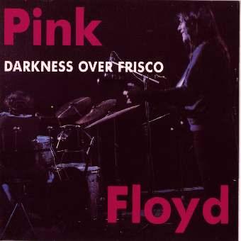 Pink Floyd: Darkness over Frisco